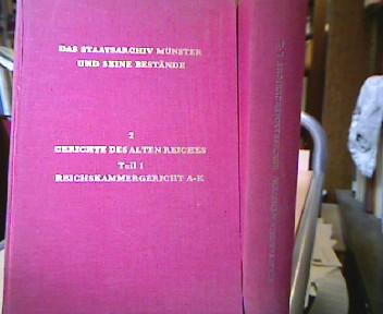 Gerichte des Alten Reiches. Teil 1: Reichskammergericht A-K; Teil 2: Reichkammergericht L-Z, Reichshofrat ( Das Staatsarchiv Münster und seine Bestände, Bd. 2 ). 2 Bde.