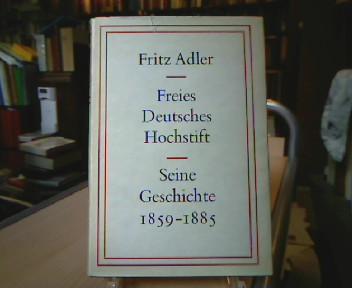 Freies Deutsches Hochstift. Seine Geschichte. Erster Teil 1859-1885.