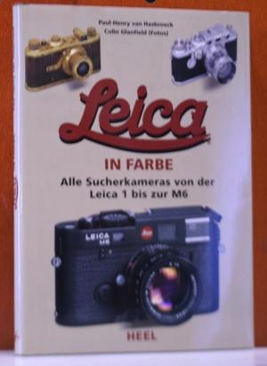 Leica in Farbe: Alle Suchkameras von der Leica 1 bis zur M6. Mit Fotogr. von Colin Glanfield.