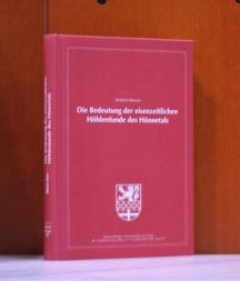 Die Bedeutung der eisenzeitlichen Höhlenfunde des Hönnetals. Ein Beitrag zur Ur- und Frühgeschichte des nördlichen Sauerlandes. (Altenaer Beiträge ; Bd. 19)