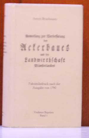Anweisung zur Verbesserung des Ackerbaues und der Landwirthschaft Münsterlandes. (Vredener Reprints ; Bd. 1) Faksimiledruck der Ausgabe  Münster, Theising, 1790