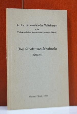 Über Schäfer und Schafzucht. Berichte. Aus den Beständen des Archivs für westfälische Volkskunde zusammengestellt von Martha Bringemeier.