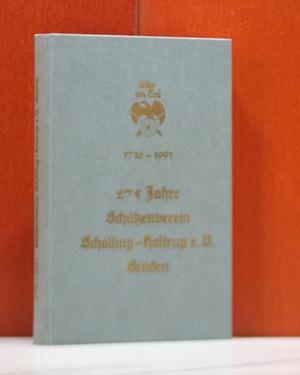 Stur un Trü 1716 - 1991. 275 Jahre Schützenverein Schölling-Holtrup e. V., Senden.