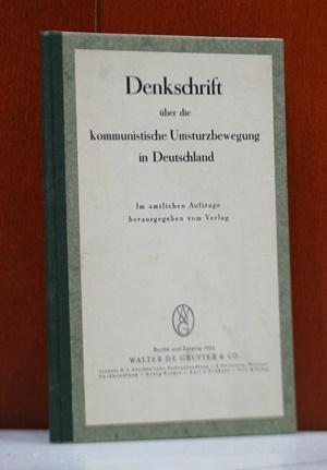 Denkschrift über die kommunistische Umsturzbewegung in Deutschland. Im amtlichen Auftrage herausgegeben vom Verlag.