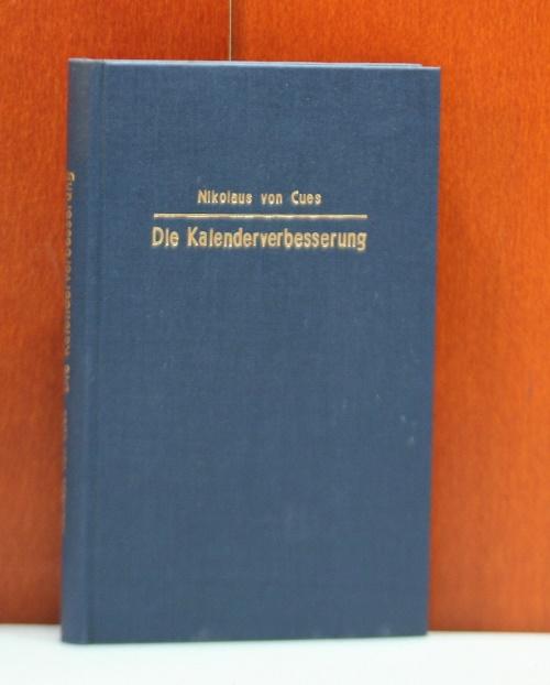 Die Kalenderverbesserung. De Correctione Kalendarii.  Lateinisch - Deutsch Deutsch  von Viktor Stegemann unter Mitwirkung von Bernhard Bischoff.