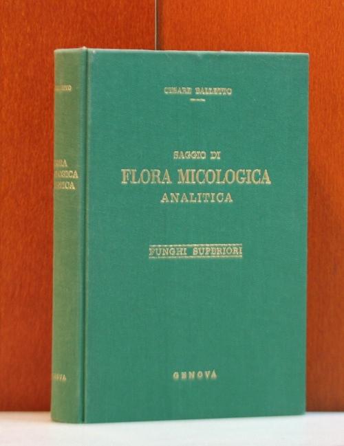 Saggio di flora micologica analitica con particolare riguardo per la flora ligustica: Note sulla biologiae sulla sistematica discussione di specie rare o critiche.