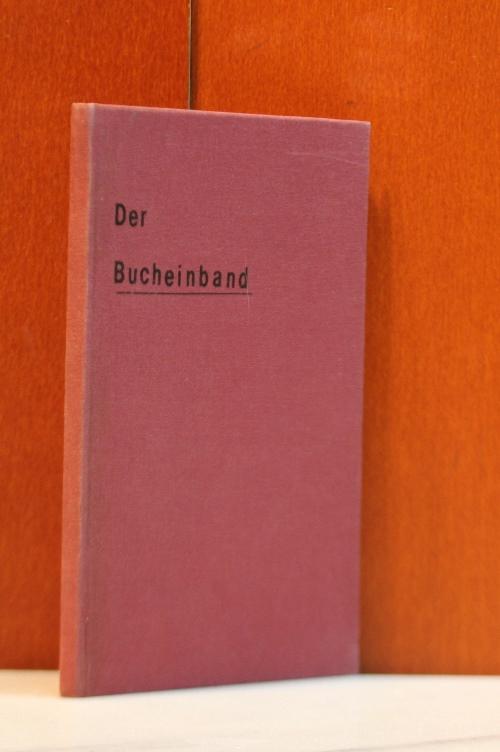 Der Kontobuch-Einband im Handwerks- und im Fabrikbetrieb und die anderen zum Kontobuch gehörigen Arbeiten u. prakt. Kenntnisse.