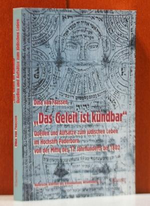 """""""Das Geleit ist kündbar"""". Quellen und Aufsätze zum jüdischen Leben im Hochstift Paderborn von der Mitte des 17. Jahrhunderts bis 1802. (Historische Schriften des Kreismuseums Wewelsburg ; Bd. 3) 1. Aufl."""