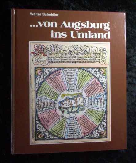 ... von Augsburg ins Umland. Mit Zeichn. von Johann Dunstheimer