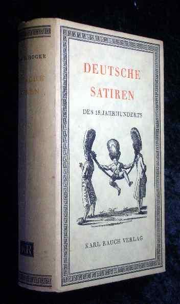 Deutsche Satiren des 18. Jahrhunderts. [Hrsg.: Gustav R. Hocke] - Hocke, Gustav René
