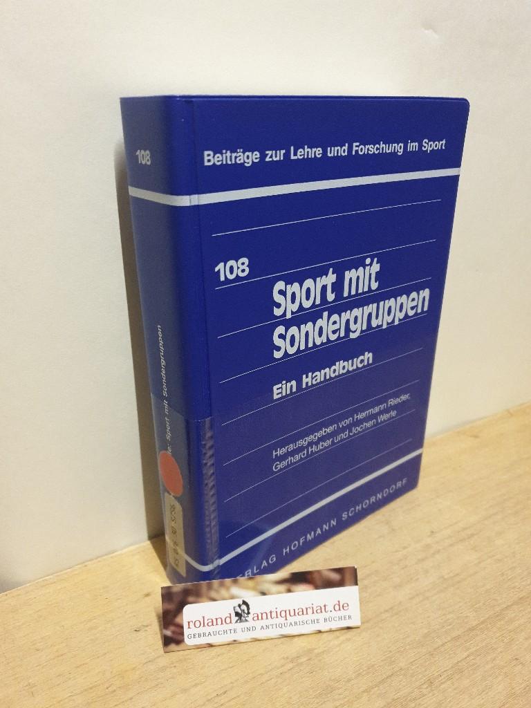 Sport mit Sondergruppen : ein Handbuch / hrsg. von Hermann Rieder ... Mit Beitr. von Klaus Bös ... / Beiträge zur Lehre und Forschung im Sport ; 108 - Rieder, Hermann, Klaus Bös  und Jochen Werle