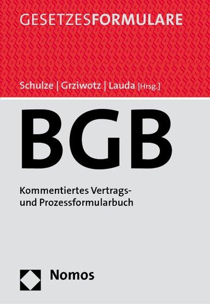 Bürgerliches Gesetzbuch (mit CD-ROM) Kommentiertes Vertrags- und Prozessformularbuch 1. Aufl. - Schulze, Reiner, Herbert Grziwotz und Rudolf Lauda