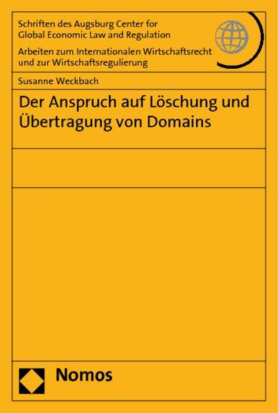 Der Anspruch auf Löschung und Übertragung von Domains  1.Aufl. - Weckbach, Susanne