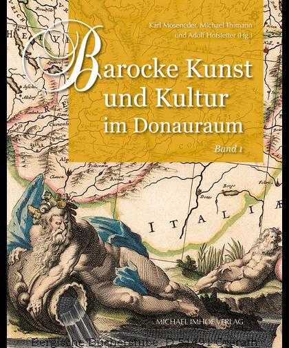 Barocke Kunst und Kultur im Donauraum. 2 Bde. - Möseneder, Karl / Thimann, Michael / Hofstetter, Adolf (Hg.)