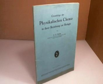 Grundzüge der Physikalischen Chemie ih ihrer Beziehung zur Biologie. 2. Auflage,