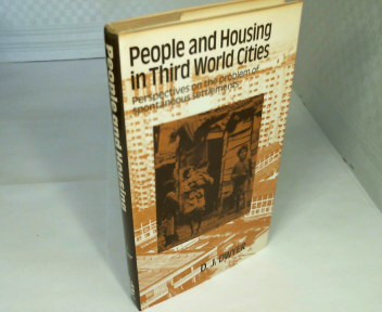 People and Housing in Third World Cities. Perspectives on the problem of spontaneous settlements.