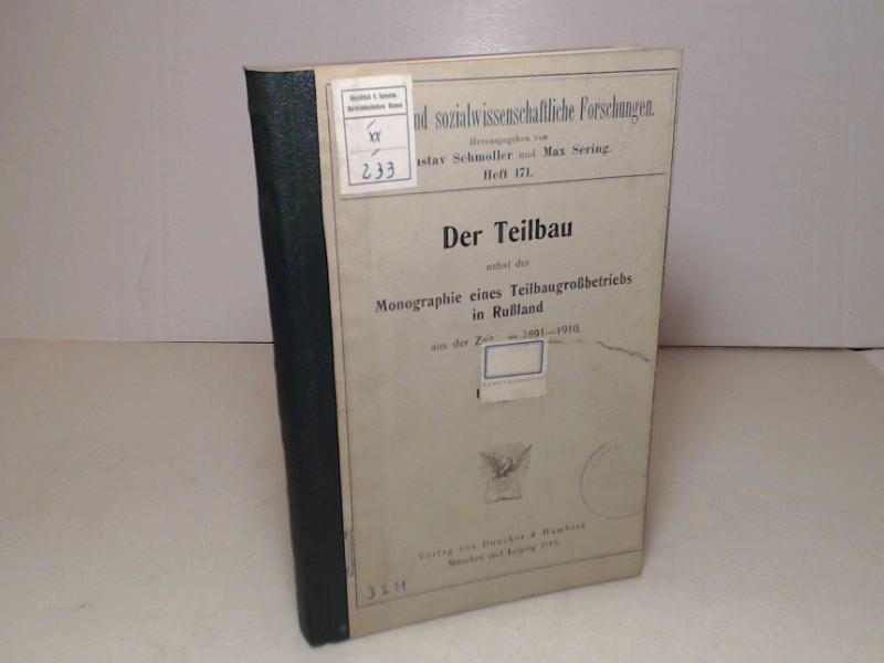 Der Teilbau nebst der Monographie eines Teilbaugroßbetriebes in Rußland aus der Zeit von 1891-1910. (= Staats- und socialwissenschaftliche Forschungen - Heft 171).