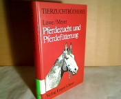 Pferdezucht und Pferdefütterung. ( = Tierzuchtbücherei). 5., neubearbeitete und erweiterte Auflage,
