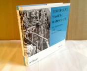 Historische Wasserwirtschaft im Alpenraum und an der Donau. Herausgegeben von: Deutscher Verband für Wasserwirtschaft und Kulturbau e.V.