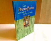 Der Brandfuchs und andere Jagdgeschichten. Illustrationen von Hermut Geipel.