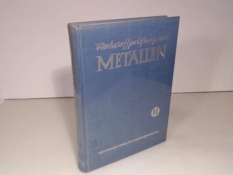 Werkstoffprüfung von Metallen. Band 2: Metallographische Prüfverfahren, chemische Prüfverfahren, physikalische Prüfverfahren, statistische Auswertungen und Prüfungen. 2. Auflage,