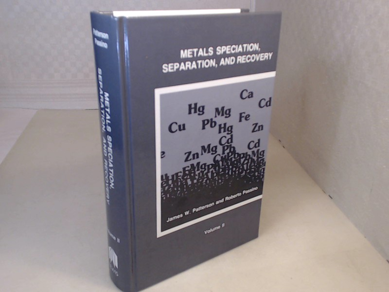 Metals Speciation, Separation, and Recovery. Volume II.