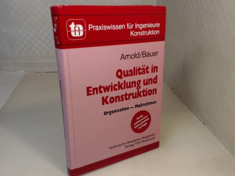 Qualität in Entwicklung und Konstruktion. Organisation - Maßnahmen. (= Praxiswissen für Ingenieure - Konstruktion).