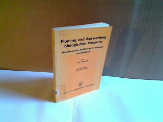 Planung und Auswertung biologischer Versuche. Eine elementare Einführung f. Biologen, Mediziner u. Landwirte.
