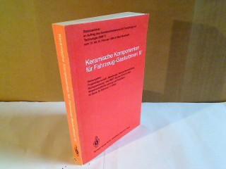 Keramische Komponenten für Fahrzeug-Gasturbinen. Band III. Statusseminar vom 13. bis 15. Februar 1984 in Bad Neuenahr.