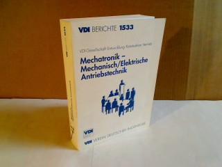 Mechatronik - Mechanisch-Elektrische Antriebstechnik. Tagung Wiesloch 29. und 30. März 2000. Heraugegeben von der VDI-Gesellschaft Entwicklung, Konstruktion, Vertrieb. (= VDI-Berichte - Band 1533).
