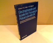 Electrophoresis and Isoelectric Focusing in Polyacrylamide Gel. Advances of Methods and Theories, Biochemical and Clinical Applications.