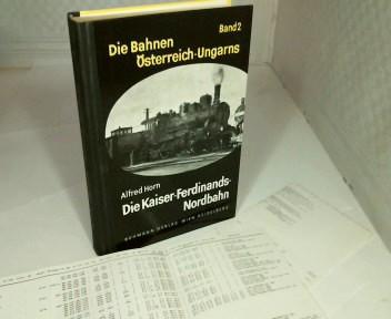 Die Kaiser-Ferdinands-Nordbahn. (= Die Bahnen Österrreich-Ungarns, Band 2).