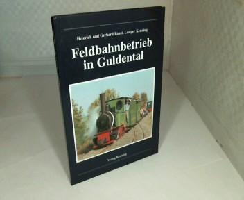 Feldbahnbetrieb in Guldental. (= Nebenbahndokumentation - Band 72).