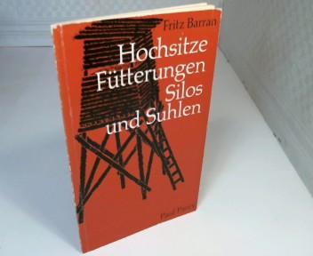 Hochsitze, Fütterungen, Silos und Suhlen. Eine Anleitung zum Selbstbau kleinerer jagdlicher Bauten. 3., neubearbeitete und erweiterte Auflage,