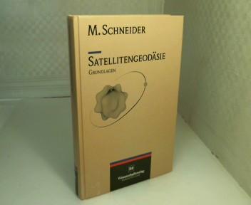 Schneider, Manfred. Satellitengeodäsie. Grundlagen.