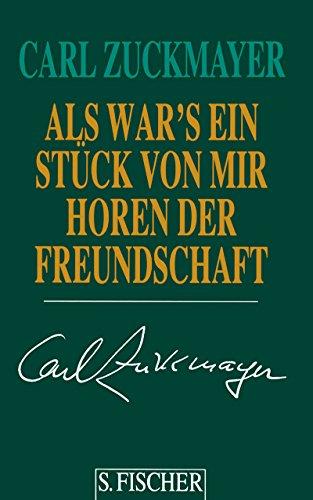 Als wär 's ein Stück von mir, Die Fastnachtsbeichte, Vermonter Roman Zuckmayer gesammelte Werke in Einzelbänden 4.Aufl. 3 Bände - Zuckmayer, Carl