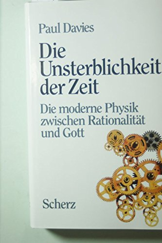 Die Unsterblichkeit der Zeit. Die moderne Physik zwischen Rationalität und Gott. Aus dem Englischen von Wolfgang Rhiel.