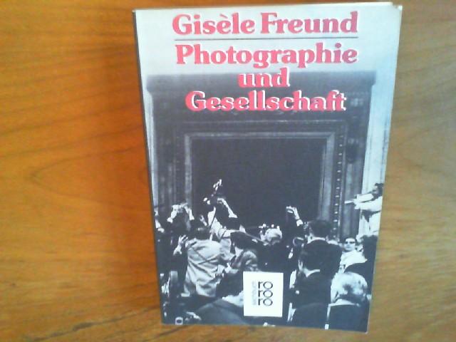 Photographie und Gesellschaft. Aus dem Französischen von Dietrich Leube. Rororo 7265. - Freund, Gisèle