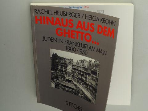 Hinaus aus dem Ghetto ... Juden in Frankfurt am Main, 1800 - 1950. [Begleitbuch zur ständigen Ausstellung des Jüdischen Museums der Stadt Frankfurt am Main].