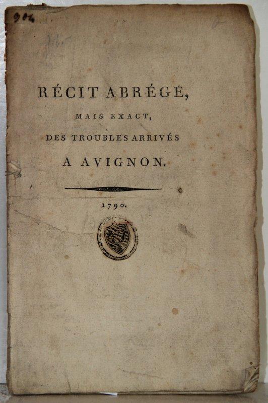 Recit abrege, mais exact, des troubles arrives a Avignon.