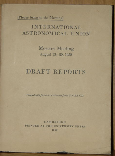 International Astronomical Union Moscow Meeting August1958 Draft Reports.