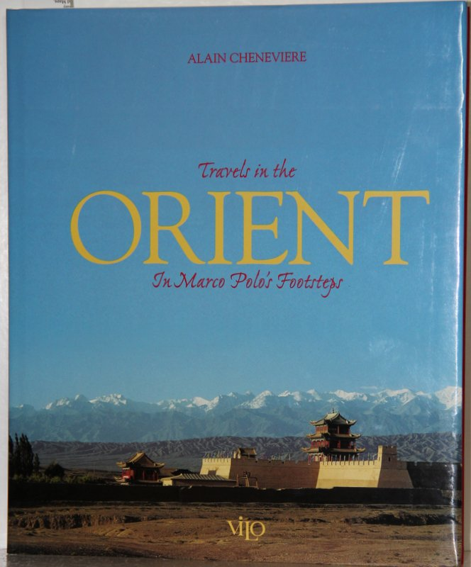Travels in the Orient. In Marco Polos footsteps.
