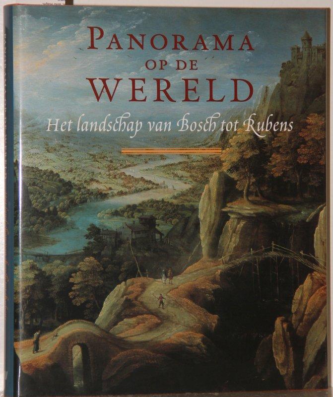 Panorama op de wereld. Het landschap van Bosch tot Rubens.