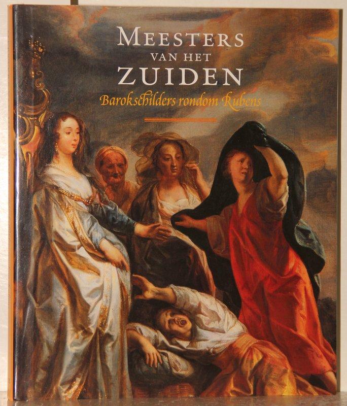 Meesters van het Zuiden. Barokschilders rondom Rubens.