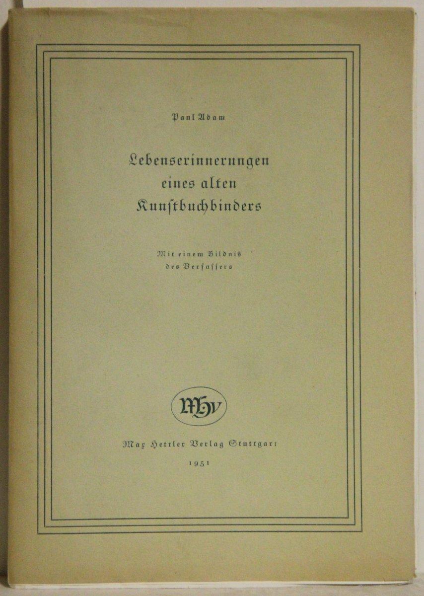 Lebenserinnerungeneines alten Kunstbuchbinders. 3. Auflage.