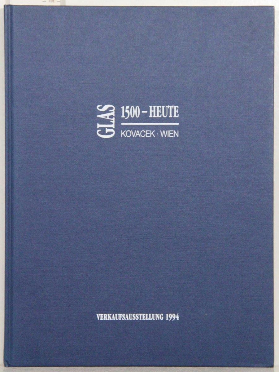 Glas 1500 - Heute. Glas aus 5 Jahrhunderten. Verkaufsausstellung 1994.