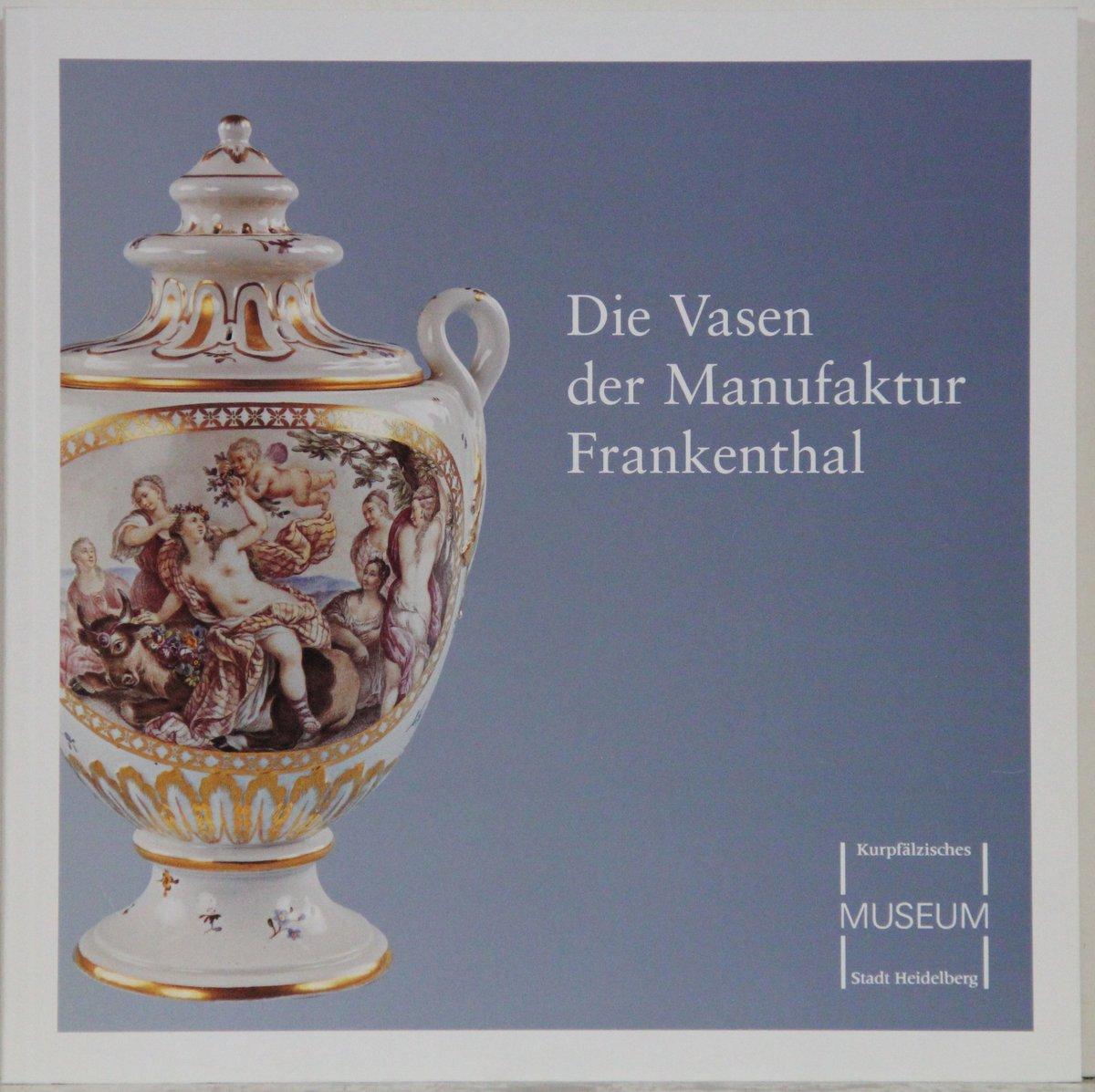 Die Vasen der Manufaktur Frankenthal.