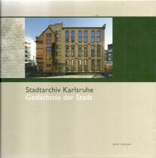 2 Titel / 1. Stadtarchiv Karlsruhe (Gedächtnis der Stadt ; [Sonderveröffentlichung des Karlsruher Stadtarchivs])  1. Auflage - Bräunche, Ernst Otto