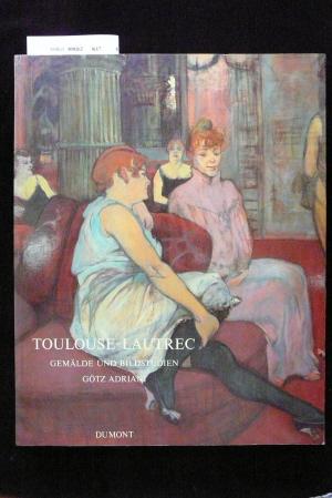 Toulouse-Lautrec - Gemälde und Bildstudien. o.A.