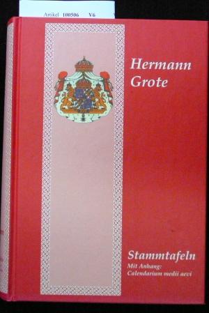 Stammtafeln - mit Anhang : Calendarium medii aevi. ( Reprint von 1877 ).